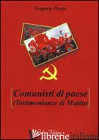 COMUNISTI DI PAESE (TESTIMONIANZE DI MAIDA) - FIOZZO GREGORIO