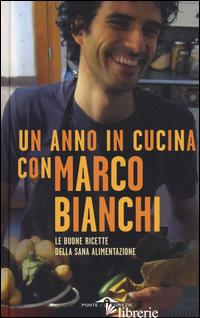 ANNO IN CUCINA CON MARCO BIANCHI (UN) - BIANCHI MARCO