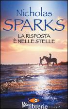 RISPOSTA E' NELLE STELLE (LA) - SPARKS NICHOLAS