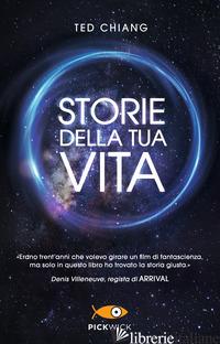 STORIE DELLA TUA VITA - CHIANG TED