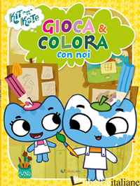 GIOCA & COLORA CON NOI. KIT N KATE. EDIZ. ILLUSTRATA -