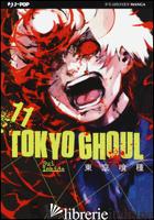 TOKYO GHOUL. VOL. 11 - ISHIDA SUI