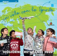 IN VOLO CON LO SPIRITO. 100 GIORNI. CRESIMANDI 2020 - FONDAZIONE ORATORI MILANESI (CUR.)