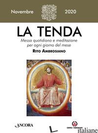 TENDA. MESSA QUOTIDIANA E MEDITAZIONE PER OGNI GIORNO DEL MESE. RITO AMBROSIANO  - ARCIDIOCESI DI MILANO (CUR.)