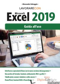 LAVORARE CON MICROSOFT EXCEL 2019. GUIDA ALL'USO - SALVAGGIO ALESSANDRA