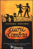 CUORI D'OMBRA - RONCAGLIA SILVIA; FERRARA ANTONIO