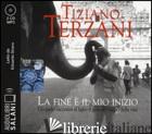 FINE E' IL MIO INIZIO LETTO DA EDOARDO SIRAVO. AUDIOLIBRO. 2 CD AUDIO FORMATO MP - TERZANI TIZIANO