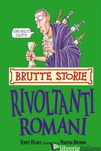 RIVOLTANTI ROMANI (I) - DEARY TERRY