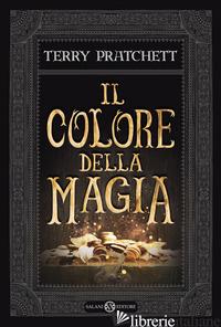 COLORE DELLA MAGIA (IL) - PRATCHETT TERRY