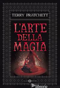ARTE DELLA MAGIA (L') - PRATCHETT TERRY