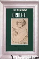 BRUEGEL - TIMMERMANS FELIX
