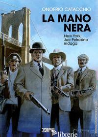 MANO NERA. NEW YORK, JOE PETROSINO INDAGA (LA) - CATACCHIO ONOFRIO