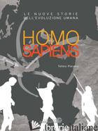 HOMO SAPIENS. LE NUOVE STORIE DELL'EVOLUZIONE UMANA. EDIZ. A COLORI - PIEVANI TELMO