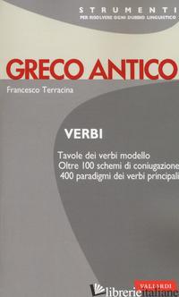 GRECO ANTICO. VERBI - TERRACINA FRANCESCO
