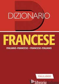 DIZIONARIO FRANCESE. ITALIANO-FRANCESE, FRANCESE-ITALIANO - BESI E. B. (CUR.)