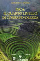 INCA: IL QUARTO LIVELLO DI CONSAPEVOLEZZA - JENKINS ELIZABETH B.