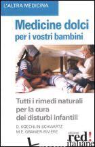 MEDICINE DOLCI PER I VOSTRI BAMBINI - KOECHLIN-SCHWARTZ-BIZEMONT DOROTHEE; GRANIER RIVIERE MARIE-EGLE; ZOCCO A. (CUR.)