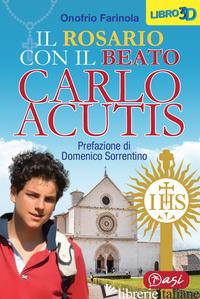 ROSARIO CON IL BEATO CARLO ACUTIS (IL) - FARINOLA ONOFRIO