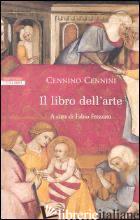 LIBRO DELL'ARTE (IL) - CENNINI CENNINO; FREZZATO F. (CUR.)