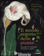MONDO SEGRETO DELLE PIANTE (IL) - FAILEVIC JEANNE; PELLISSIER VERONIQUE