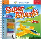 SUPER ALIANTI. CON GADGET - STAFF KLUTZ