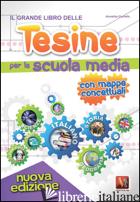 GRANDE LIBRO DELLE TESINE PER LA SCUOLA MEDIA (IL) - COVIELLO ANNALISA