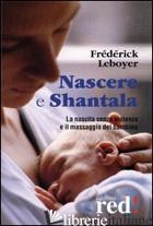 NASCERE & SHANTALA. LA NASCITA SENZA VIOLENZA E IL MASSAGGIO DEL BAMBINO. DVD - LEBOYER FREDERICK; CITTERIO M. (CUR.)