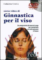 CORSO VIDEO DI GINNASTICA PER IL VISO. DVD - URWICZ CATHERINE