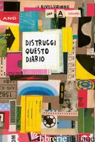 DISTRUGGI QUESTO DIARIO (ORA A COLORI) - SMITH KERI