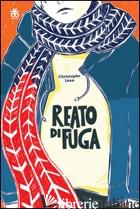 REATO DI FUGA - LEON CHRISTOPHE