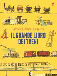 GRANDE LIBRO DEI TRENI (IL) - DE LEEUW MATTIAS; PORTER JOHN
