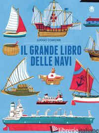 GRANDE LIBRO DELLE NAVI (IL) - LUOGO COMUNE