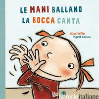 MANI BALLANO LA BOCCA CANTA (LE) - WILLE RIET