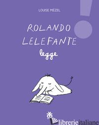 ROLANDO LELEFANTE LEGGE - MEZEL LOUISE