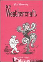 WEATHERCRAFT - WOODRING JIM