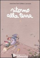 RITORNO ALLA TERRA. VOL. 2 - FERRI JEAN-YVES; LARCENET MANU