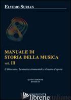 MANUALE DI STORIA DELLA MUSICA. VOL. 3: L'OTTOCENTO: LA MUSICA STRUMENTALE E IL  - SURIAN ELVIDIO