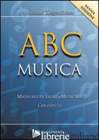 ABC MUSICA. MANUALE DI TEORIA MUSICALE. CON ESERCIZI. NUOVA EDIZ. - ZIEGENRUCKER WIELAND; MAINOLDI E. (CUR.)