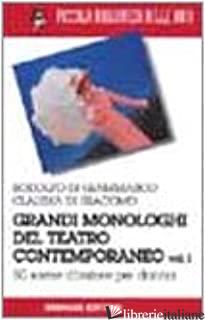 GRANDI MONOLOGHI DEL TEATRO CONTEMPORANEO. VOL. 1: DONNA - DI GIAMMARCO RODOLFO; DI GIACOMO CLAUDIA