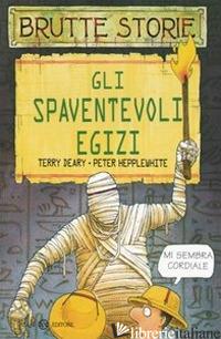SPAVENTEVOLI EGIZI (GLI) - DEARY TERRY; HEPPLEWHITE PETER