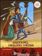 GALVANO, CAVALIERE CORTESE. STORIE NELLE STORIE - MARCONI SARA
