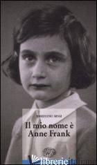 MIO NOME E' ANNE FRANK (IL) - SESSI FREDIANO