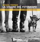 VISIONE DEL FOTOGRAFO (LA) - FREEMAN MICHAEL