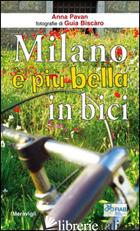 MILANO E' PIU' BELLA IN BICI - PAVAN ANNA