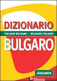 DIZIONARIO BULGARO. ITALIANO-BULGARO, BULGARO-ITALIANO - KOSTADINOVA GIRETTI NELI; MANZELLI GIANGUIDO
