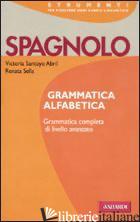 SPAGNOLO. GRAMMATICA ALFABETICA - SANTOYO ABRIL VICTORIA; SELLA RENATA