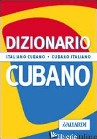 DIZIONARIO CUBANO. ITALIANO-CUBANO. CUBANO-ITALIANO. EDIZ. BILINGUE - BAJINI IRINA; ROMERO JUAN
