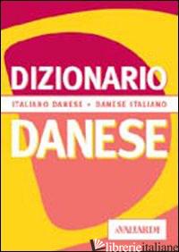 DIZIONARIO DANESE. ITALIANO-DANESE. DANESE-ITALIANO - CASIRAGHI HARRASSER ELENA