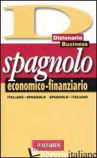 DIZIONARIO SPAGNOLO ECONOMICO-FINANZIARIO. ITALIANO-SPAGNOLO, SPAGNOLO-ITALIANO - SIERRA M. E. (CUR.)