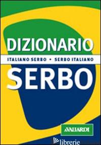 DIZIONARIO SERBO. ITALIANO-SERBO. SERBO-ITALIANO - MILINKOVIC ZORAN